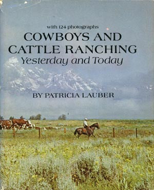 Cowboys and Cattle Ranching: Yesterday and Today