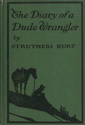 Diary of a Dude Wrangler, The