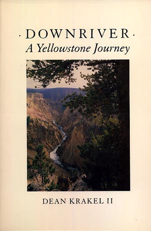Downriver: A Yellowstone Journey (hardcover)