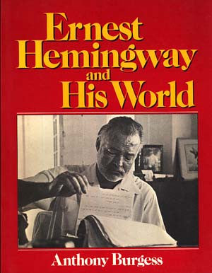 Ernest Hemingway and His World