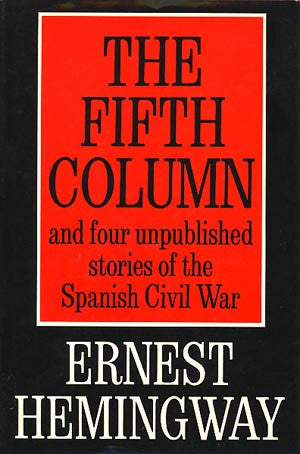 The Fifth Column & Four Unpublished Stories of the Spanish Civil War