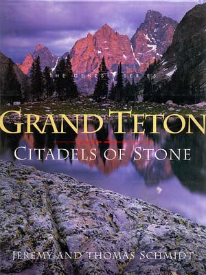 Grand Teton: Citadels of Stone