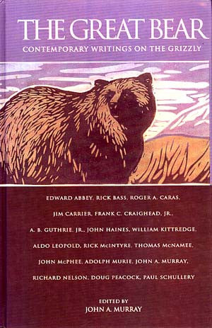 Great Bear: Contemporary Writings on the Grizzly, The