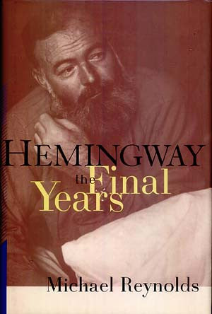 Hemingway: The Final Years