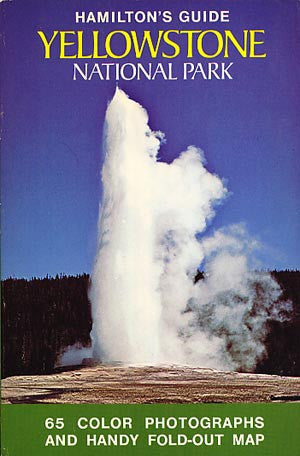 Hamilton's Guide: Yellowstone National Park - 1977