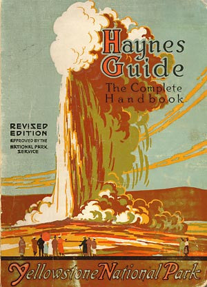 Haynes New Guide and Motorist's Complete Road Log of Yellowstone National Park-1928