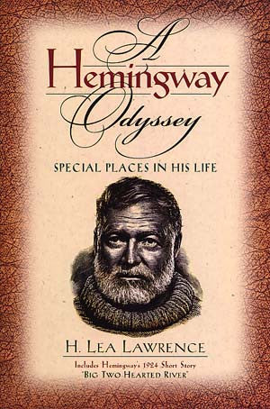 A Hemingway Odyssey: Special Places in His Life