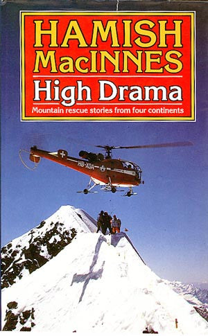 High Drama: Mountain Rescue Stories from four Continents