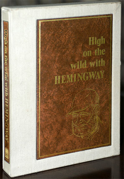 High on the Wild with Hemingway (signed-limited ed)