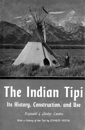 Indian Tipi. Its History, Construction, and Use, The