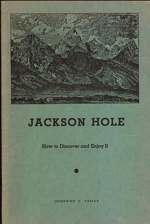 Jackson Hole: How to Discover and Enjoy It