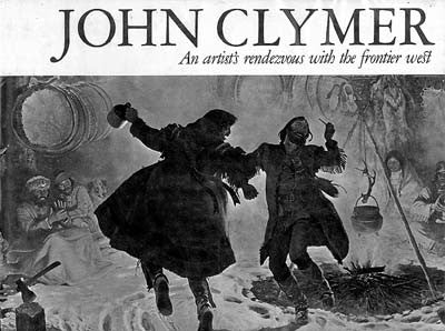 John Clymer: An artist's rendezvous with the frontier west