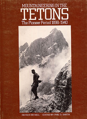 Mountaineering in the Tetons: The Pioneer Period 1898-1940