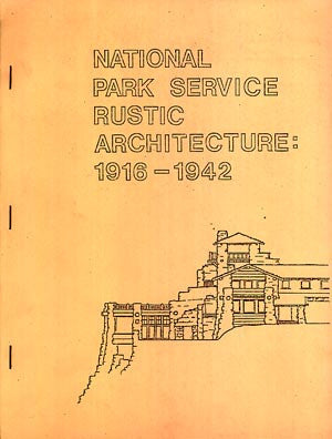 National Park Service Rustic Architecture: 1916-1942