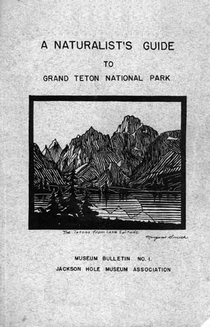 A Naturalist's Guide to Grand Teton National Park