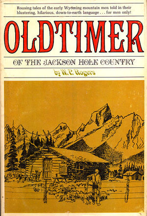 Oldtimer of the Jackson Hole Country of Wyoming (signed)