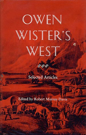 Owen Wister's West: Selected Articles