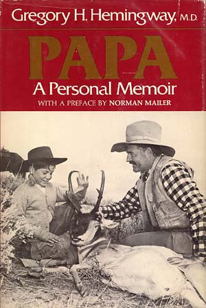 Papa: A Personal Memoir. With preface by Norman Mailer