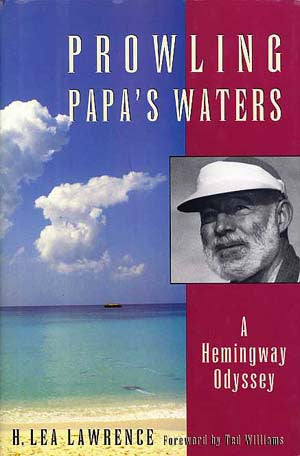 Prowling Papa's Waters: A Hemingway Odessy