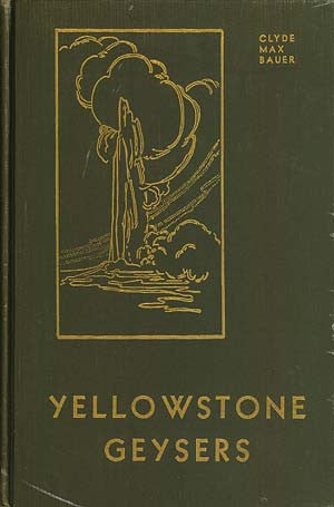 Story of Yellowstone Geysers, The - (Copy 2)