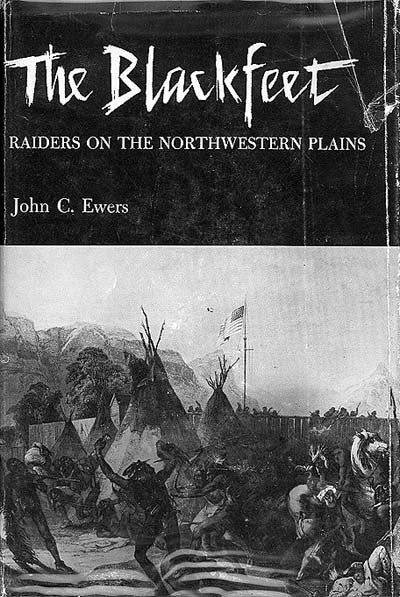 The Blackfeet, Raiders on the Northwestern Plains