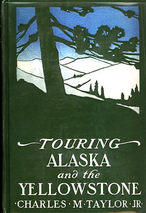Touring Alaska and the Yellowstone