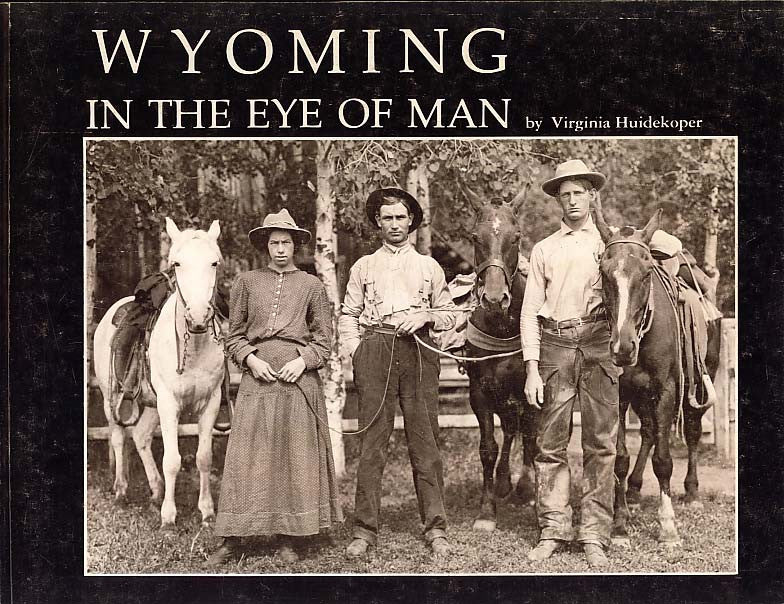 Wyoming in the Eye of Man