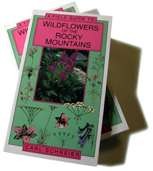 A FIELD GUIDE TO WILDFLOWERS OF THE ROCKY MOUNTAINS