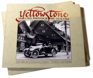 YELLOWSTONE SELECTED PHOTOGRAPHS 1870-1960 (Hardcover)