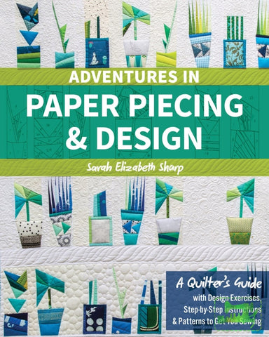 Adventures in Paper Piecing & Design - C&T Publishing - Craft de Ville