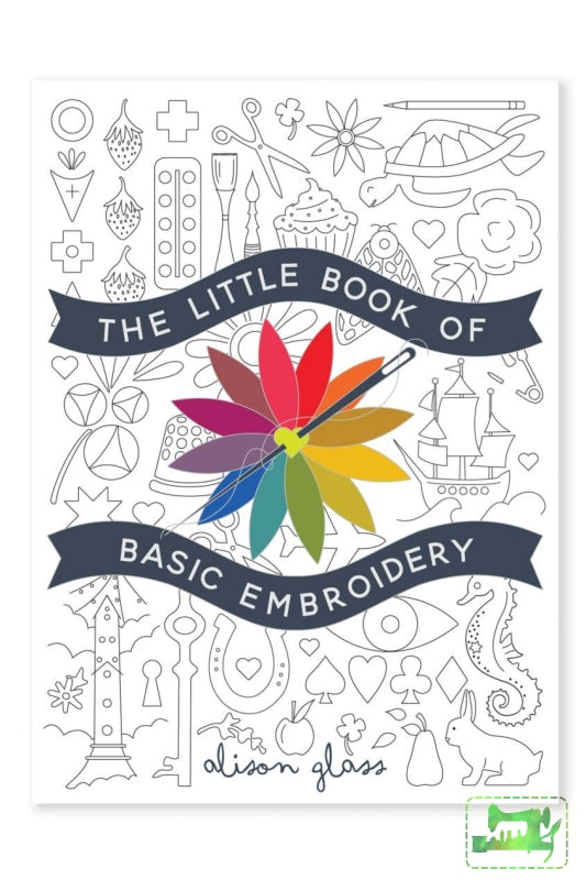The Little Book Of Basic Embroidery - Alison Glass - Alison Glass - Craft de Ville