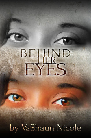 Behind Her Eyes (Hard Copy)