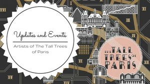 Tall Trees of Paris - Artist Updates and Events