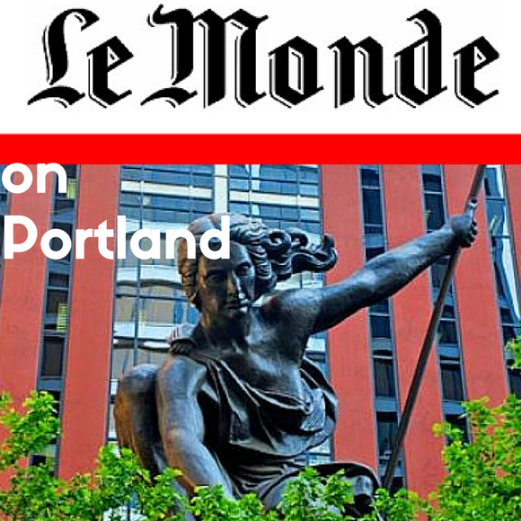 See How France Views Portland in this Le Monde Article