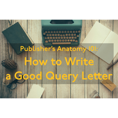 How to Write a Good Query Letter