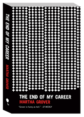 The End of My Career by Martha Grover