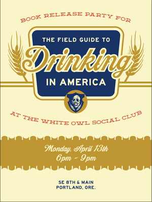 The Field Guide to Drinking in America by Niki Ganong book release party poster for event at White Owl Social Club Portland, Oregon