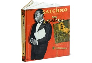 Satchmo: The Wonderful Life and Art of Louis Armstrong
