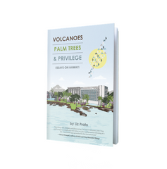 Volcanoes, Palm Trees, and Privilege: Essays on Hawai'i by Liz Prato book cover