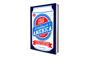 The Field Guide to Drinking in America
