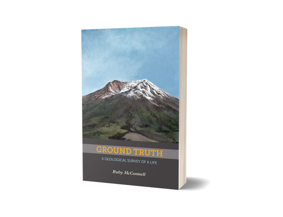 Ground Truth: A Geological Survey of a Life by Ruby McConnell