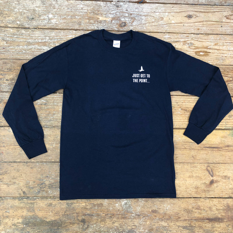 Just Get to the Point Unisex Long Sleeve Tee navy