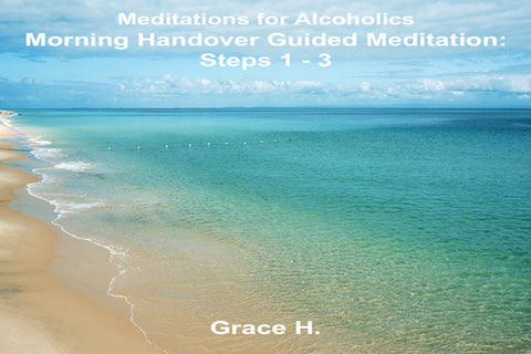 Morning Handover Guided Meditation: Steps 1 - 3