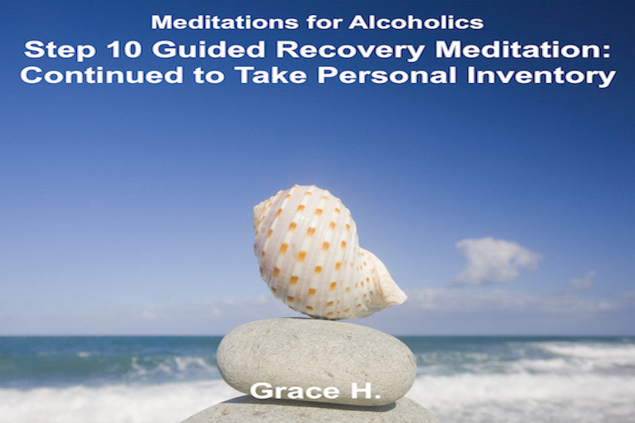 Step 10 Guided Recovery Meditation