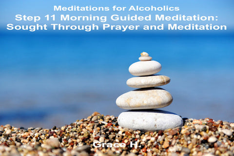 Step 11 Morning Guided Meditation