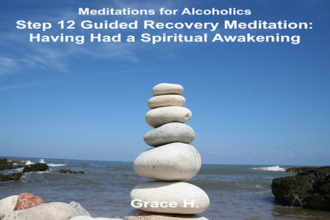 Step 12 Guided Recovery Meditation