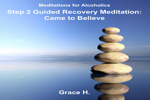 Step 2 Guided Recovery Meditation
