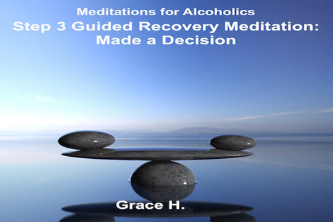 Step 3 Guided Recovery Meditation