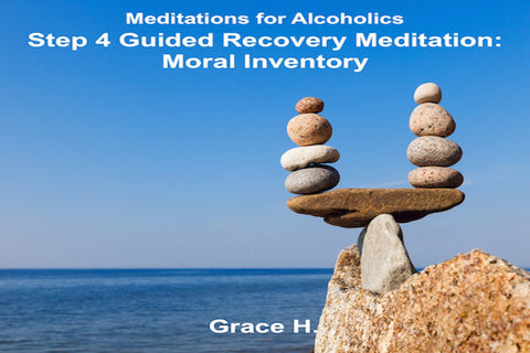 Step 4 Guided Recovery Meditation