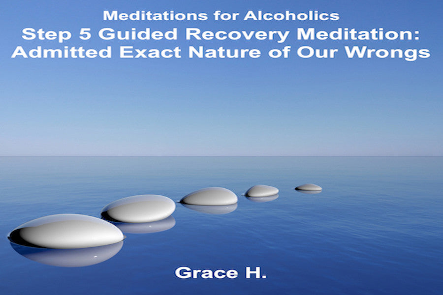 Step 5 Guided Recovery Meditation